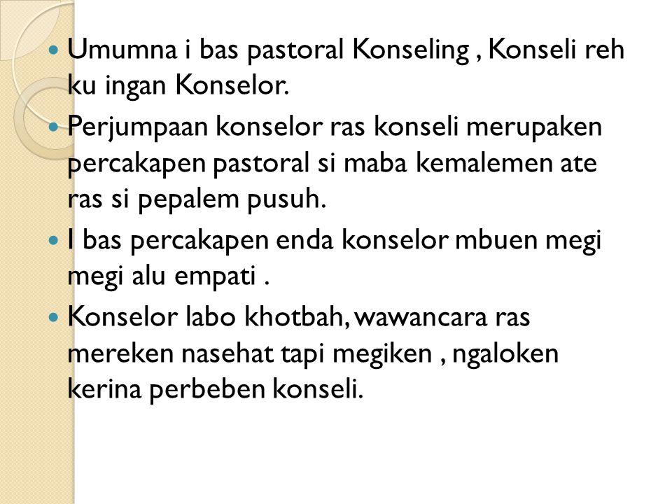 Umumna i bas pastoral Konseling , Konseli reh ku ingan Konselor.