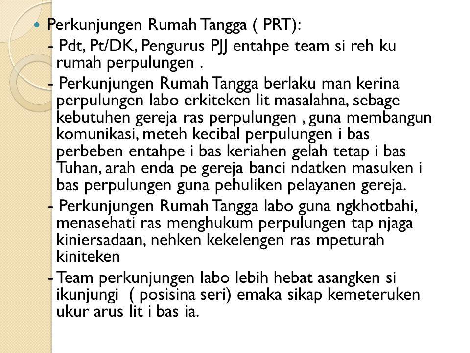 Perkunjungen Rumah Tangga ( PRT):