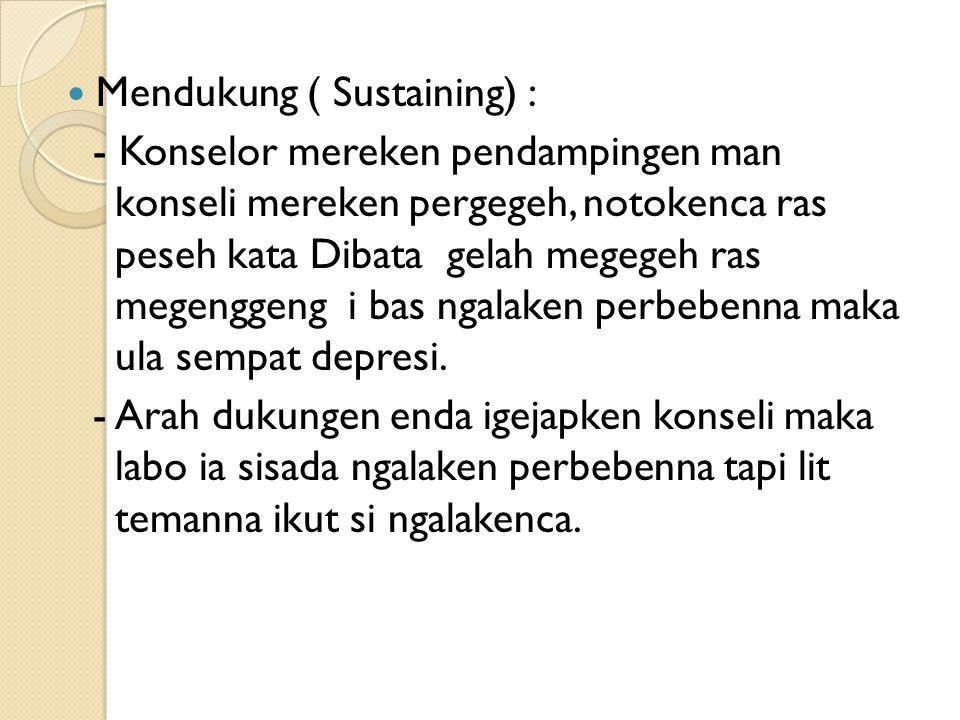 Mendukung ( Sustaining) :