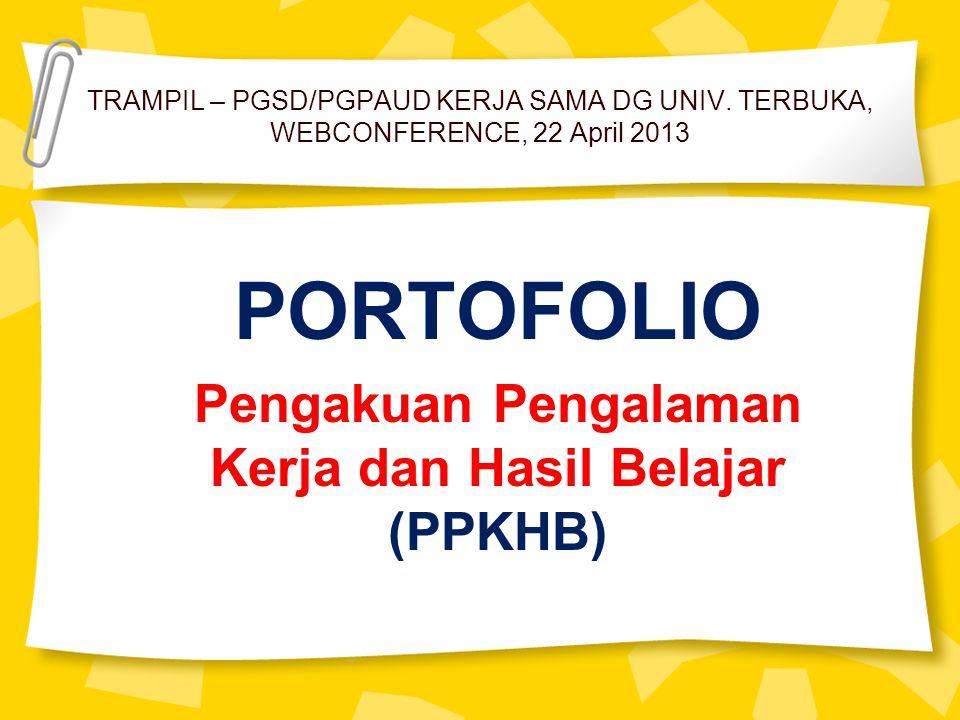 PORTOFOLIO Pengakuan Pengalaman Kerja dan Hasil Belajar (PPKHB)