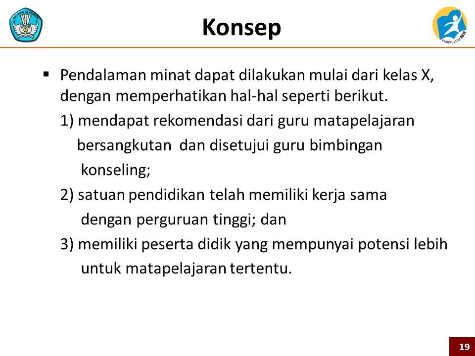 Konsep Pendalaman minat dapat dilakukan mulai dari kelas X, dengan memperhatikan hal-hal seperti berikut.