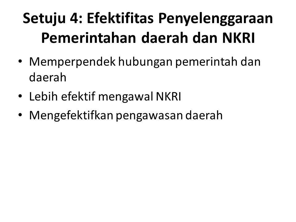 Setuju 4: Efektifitas Penyelenggaraan Pemerintahan daerah dan NKRI