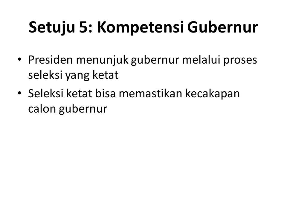 Setuju 5: Kompetensi Gubernur