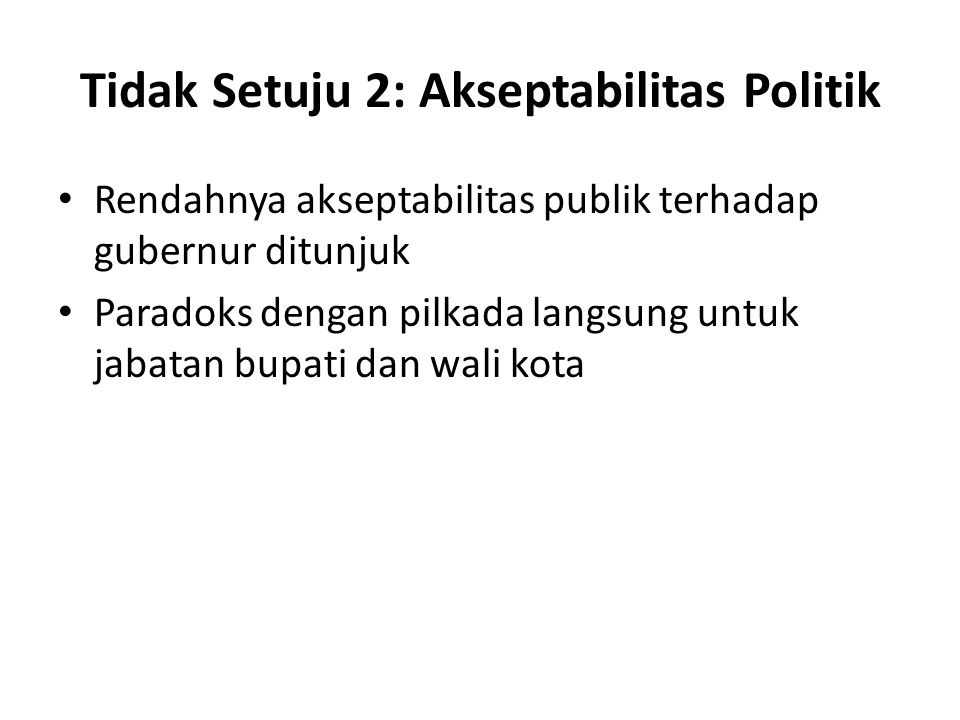 Tidak Setuju 2: Akseptabilitas Politik