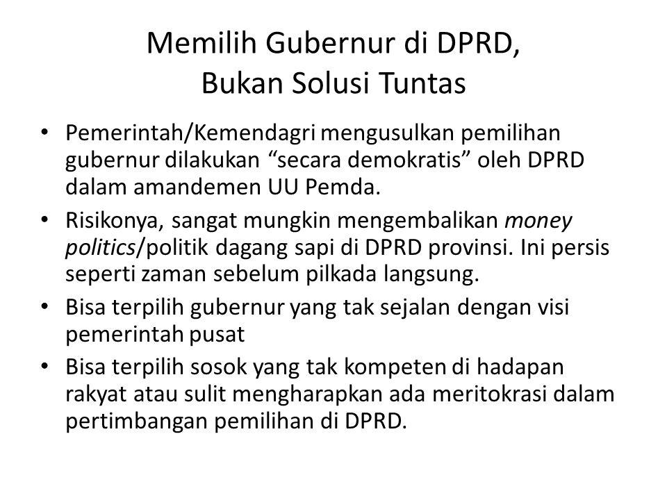 Memilih Gubernur di DPRD, Bukan Solusi Tuntas