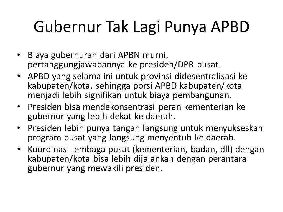 Gubernur Tak Lagi Punya APBD