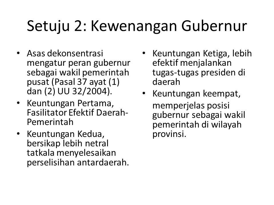 Setuju 2: Kewenangan Gubernur
