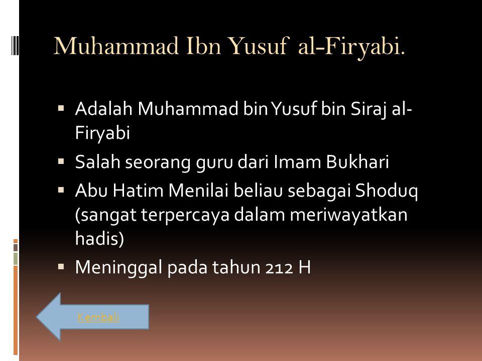 Muhammad Ibn Yusuf al-Firyabi.