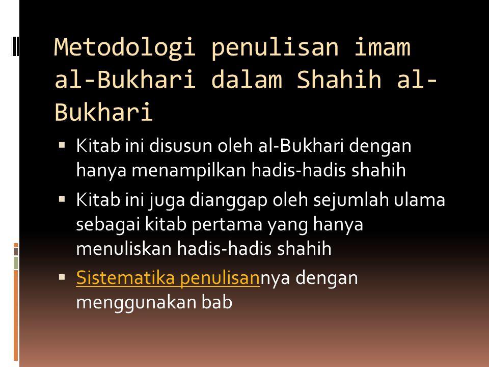 Metodologi penulisan imam al-Bukhari dalam Shahih al-Bukhari