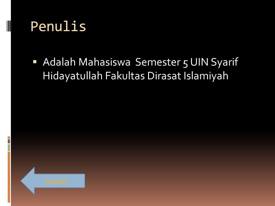 Penulis Adalah Mahasiswa Semester 5 UIN Syarif Hidayatullah Fakultas Dirasat Islamiyah Kembali