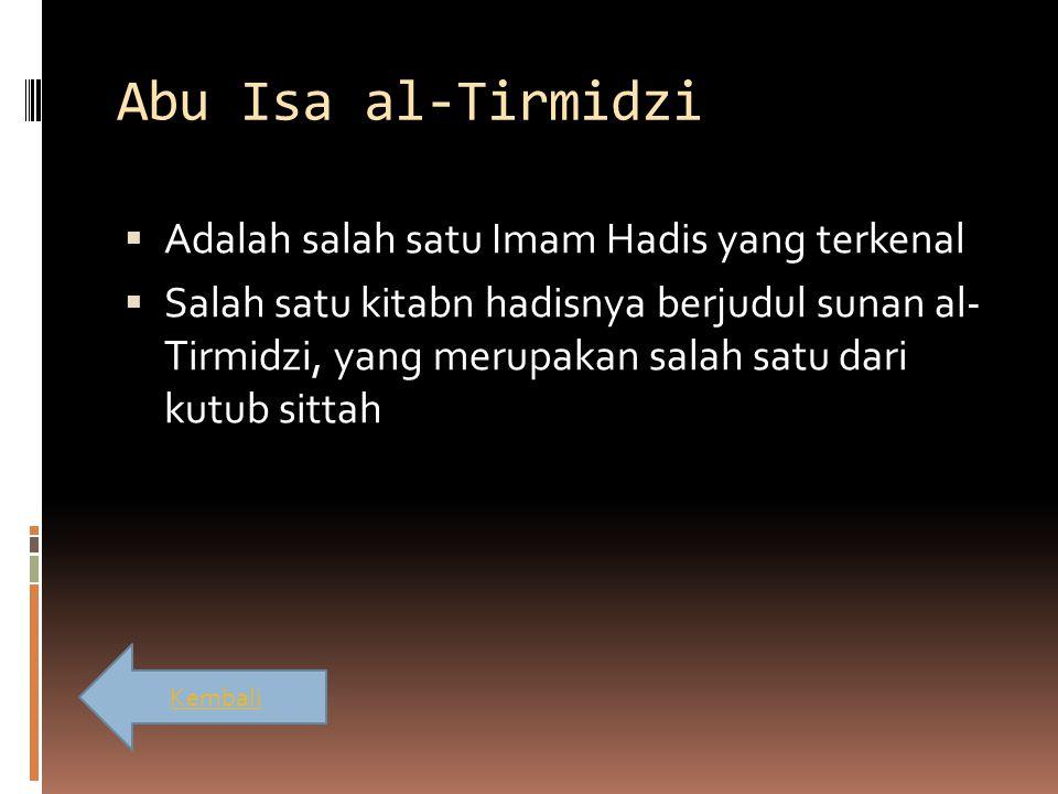 Abu Isa al-Tirmidzi Adalah salah satu Imam Hadis yang terkenal