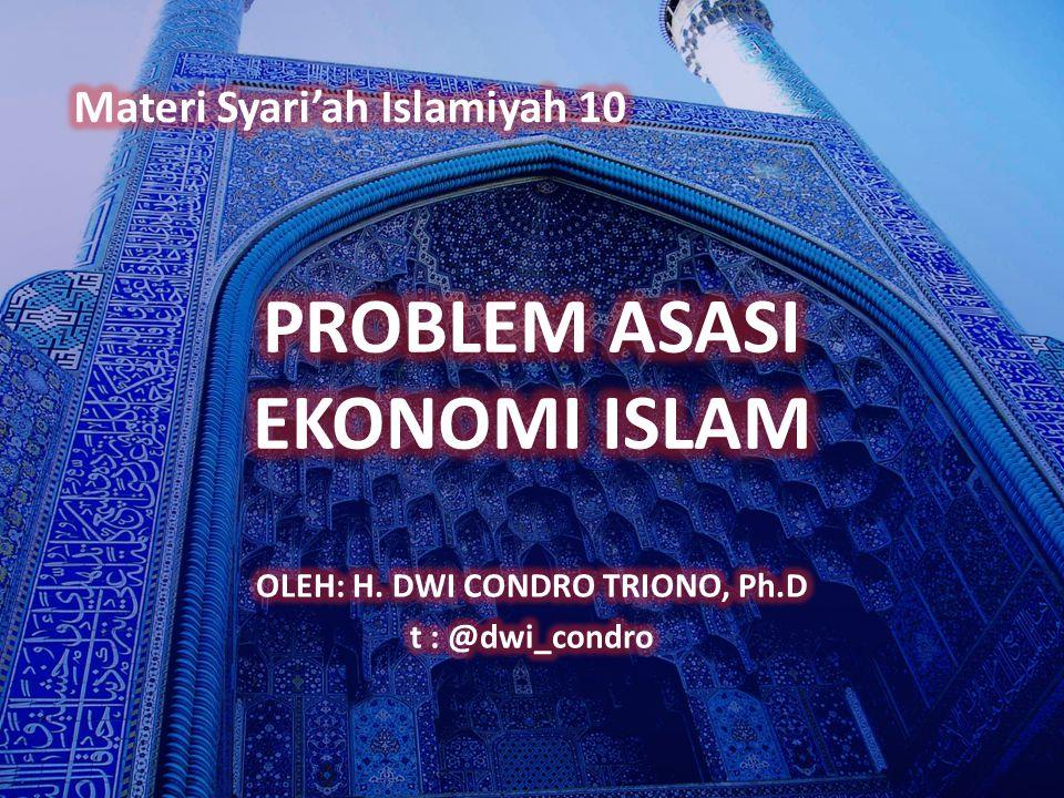 PROBLEM ASASI EKONOMI ISLAM