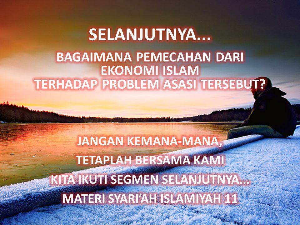SELANJUTNYA... BAGAIMANA PEMECAHAN DARI EKONOMI ISLAM