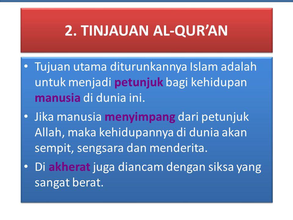 2. TINJAUAN AL-QUR'AN Tujuan utama diturunkannya Islam adalah untuk menjadi petunjuk bagi kehidupan manusia di dunia ini.