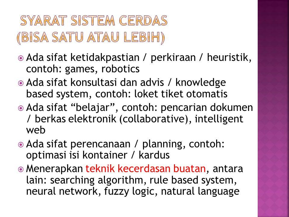 Syarat sistem cerdas (bisa satu atau lebih)