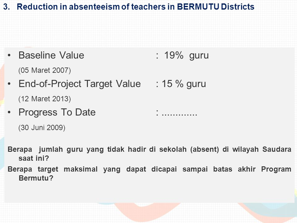 3. Reduction in absenteeism of teachers in BERMUTU Districts