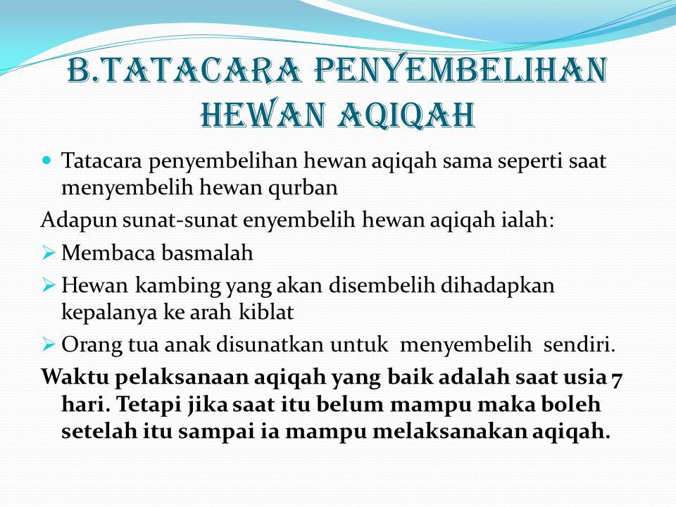 B.TATACARA PENYEMBELIHAN HEWAN AQIQAH