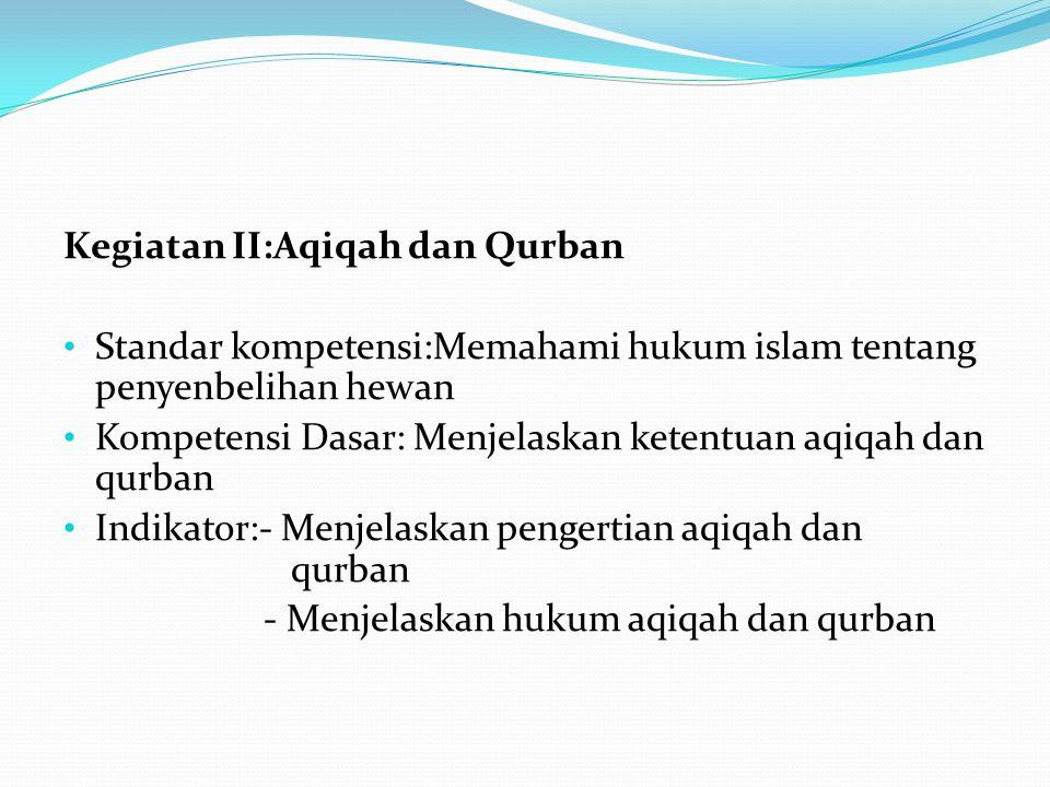 Kegiatan II:Aqiqah dan Qurban