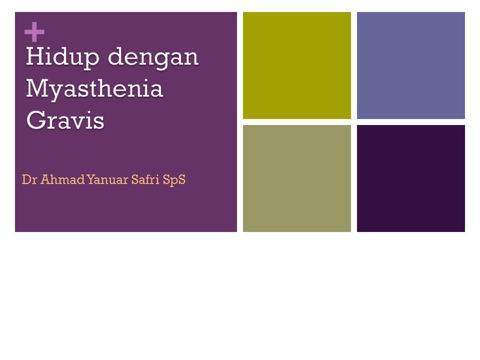 Hidup dengan Myasthenia Gravis