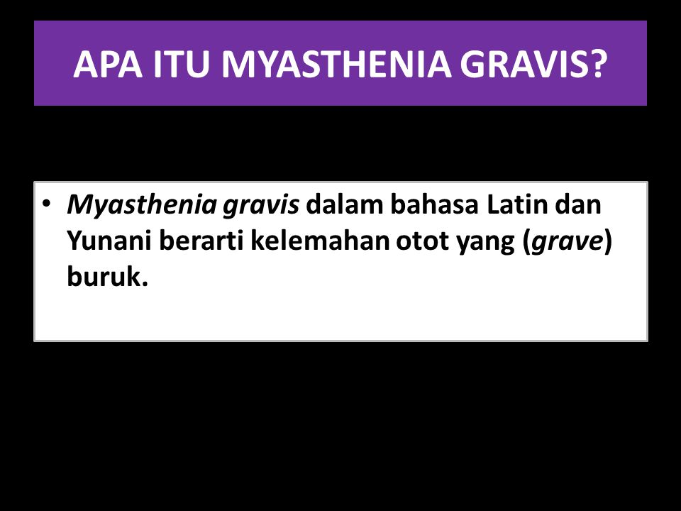APA ITU MYASTHENIA GRAVIS