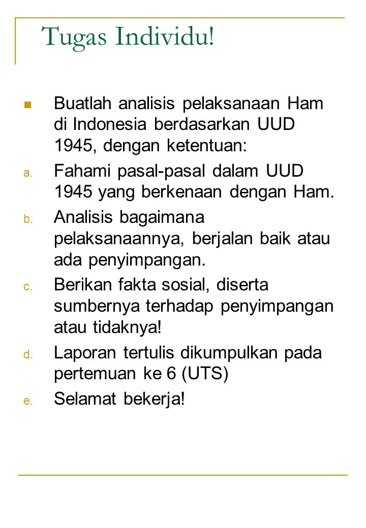 Tugas Individu! Buatlah analisis pelaksanaan Ham di Indonesia berdasarkan UUD 1945, dengan ketentuan: