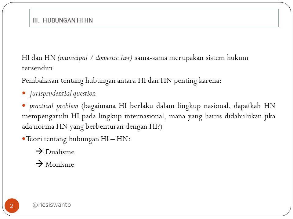 Pembahasan tentang hubungan antara HI dan HN penting karena:
