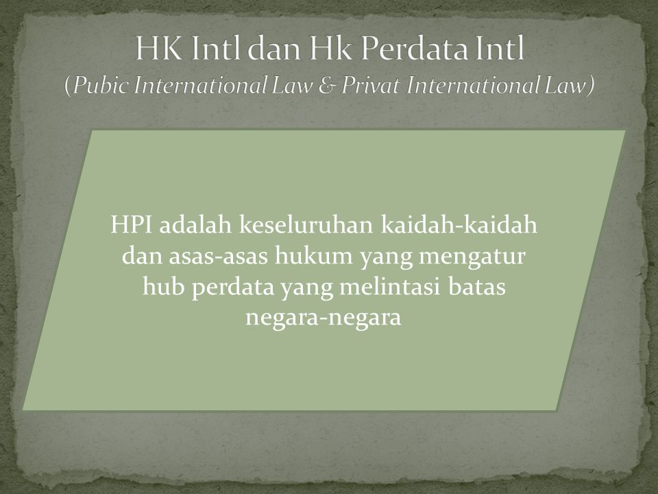HK Intl dan Hk Perdata Intl (Pubic International Law & Privat International Law)