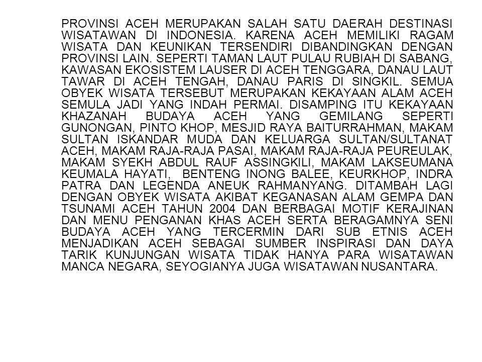 PROVINSI ACEH MERUPAKAN SALAH SATU DAERAH DESTINASI WISATAWAN DI INDONESIA.