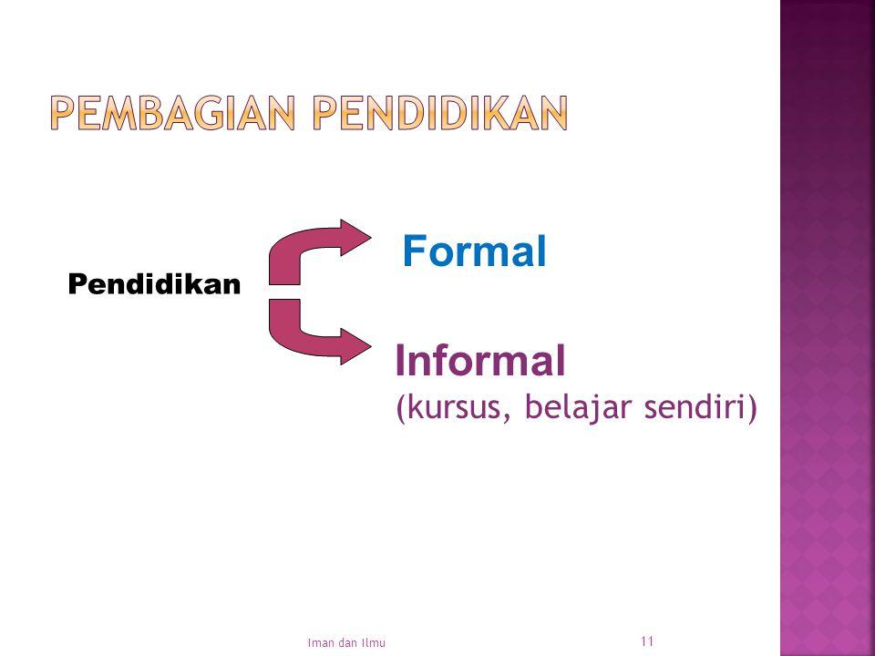 Pembagian Pendidikan Formal Informal (kursus, belajar sendiri)