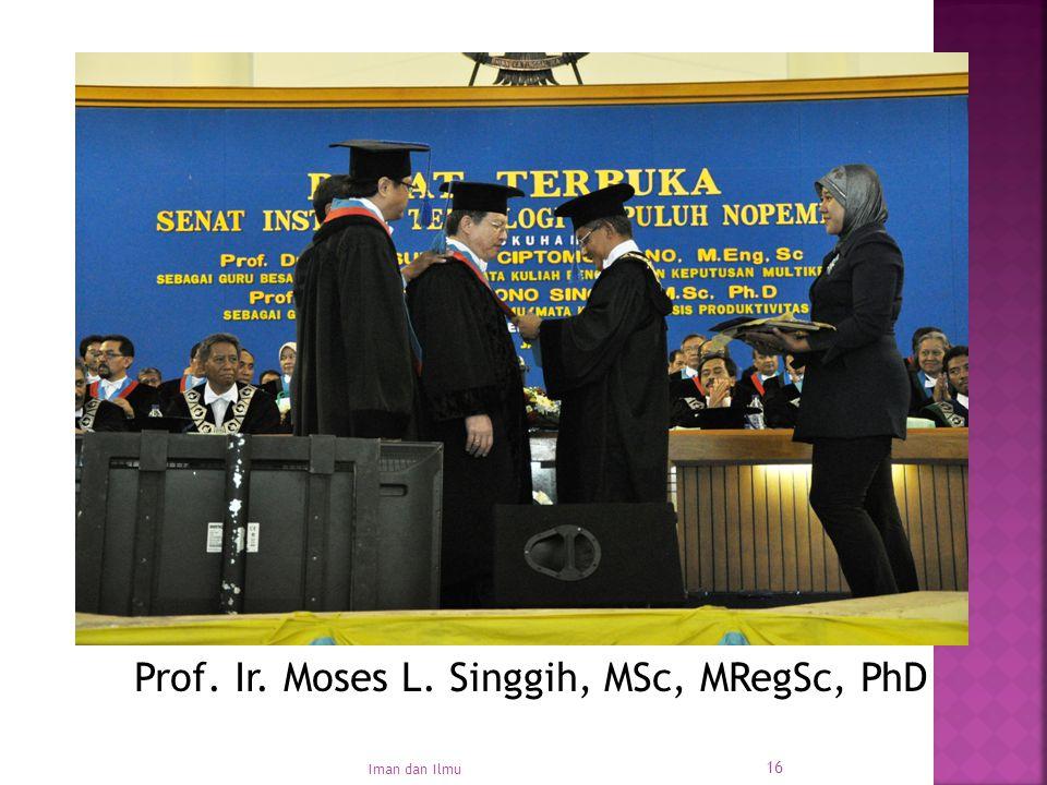 Prof. Ir. Moses L. Singgih, MSc, MRegSc, PhD