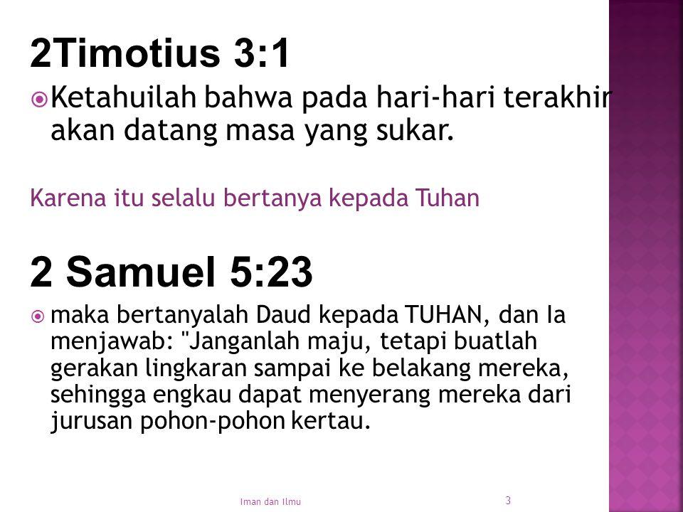 2Timotius 3:1 Ketahuilah bahwa pada hari-hari terakhir akan datang masa yang sukar. Karena itu selalu bertanya kepada Tuhan.