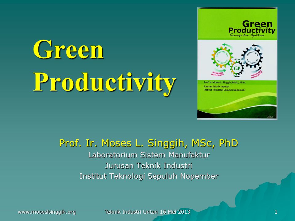 Green Productivity Prof. Ir. Moses L. Singgih, MSc, PhD