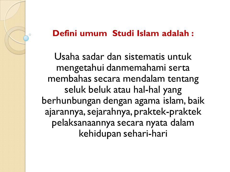 Defini umum Studi Islam adalah :