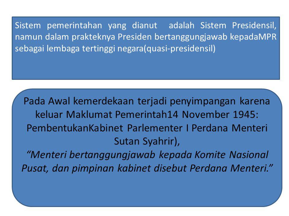 Sistem pemerintahan yang dianut adalah Sistem Presidensil, namun dalam prakteknya Presiden bertanggungjawab kepadaMPR sebagai lembaga tertinggi negara(quasi-presidensil)