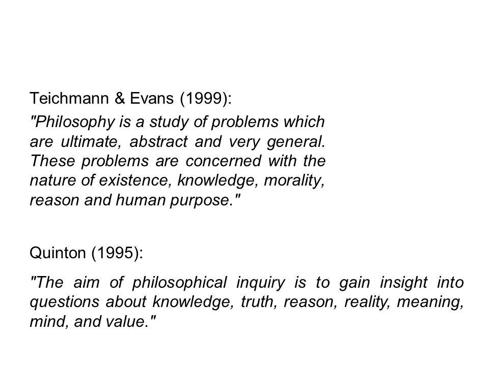 PENGERTIAN FILSAFAT Teichmann & Evans (1999):