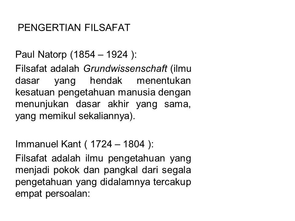 PENGERTIAN FILSAFAT Paul Natorp (1854 – 1924 ):