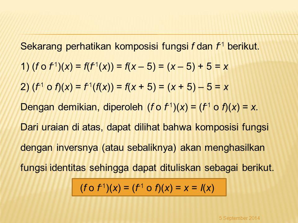 Sekarang perhatikan komposisi fungsi f dan f-1 berikut