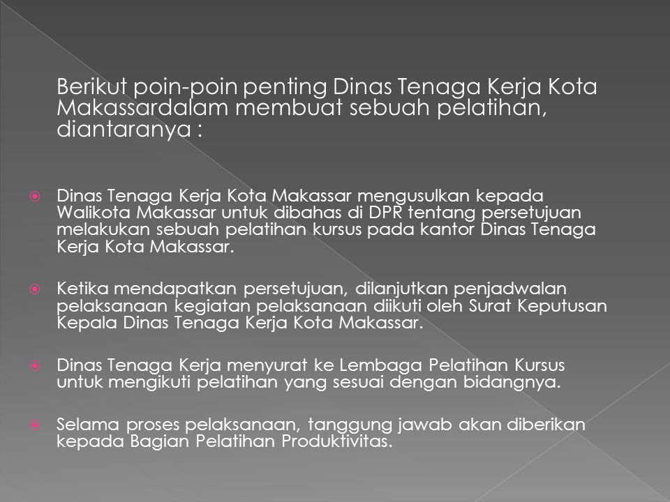 Berikut poin-poin penting Dinas Tenaga Kerja Kota Makassardalam membuat sebuah pelatihan, diantaranya :