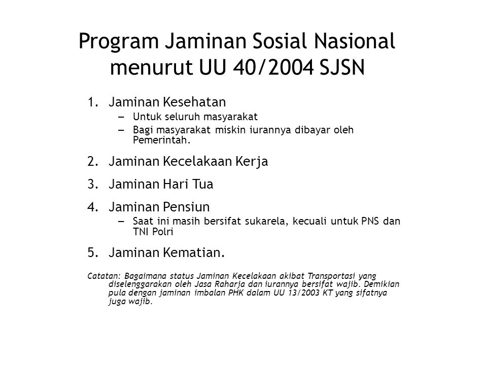 Program Jaminan Sosial Nasional menurut UU 40/2004 SJSN