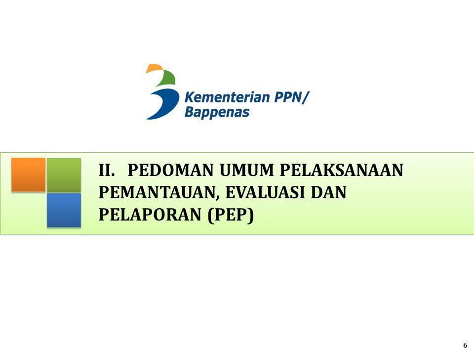 II. Pedoman Umum Pelaksanaan Pemantauan, Evaluasi dan Pelaporan (PEP)
