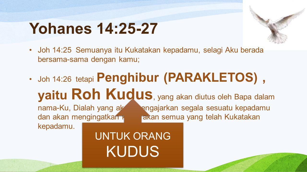 Yohanes 14:25-27 UNTUK ORANG KUDUS