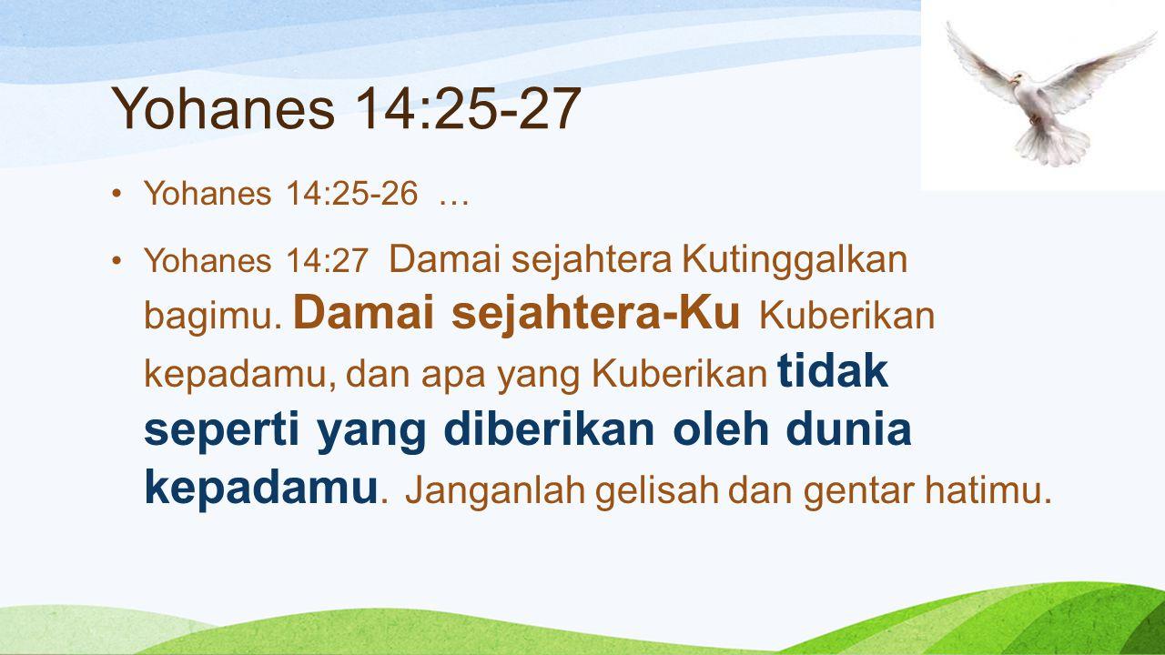 Yohanes 14:25-27 Yohanes 14:25-26 …
