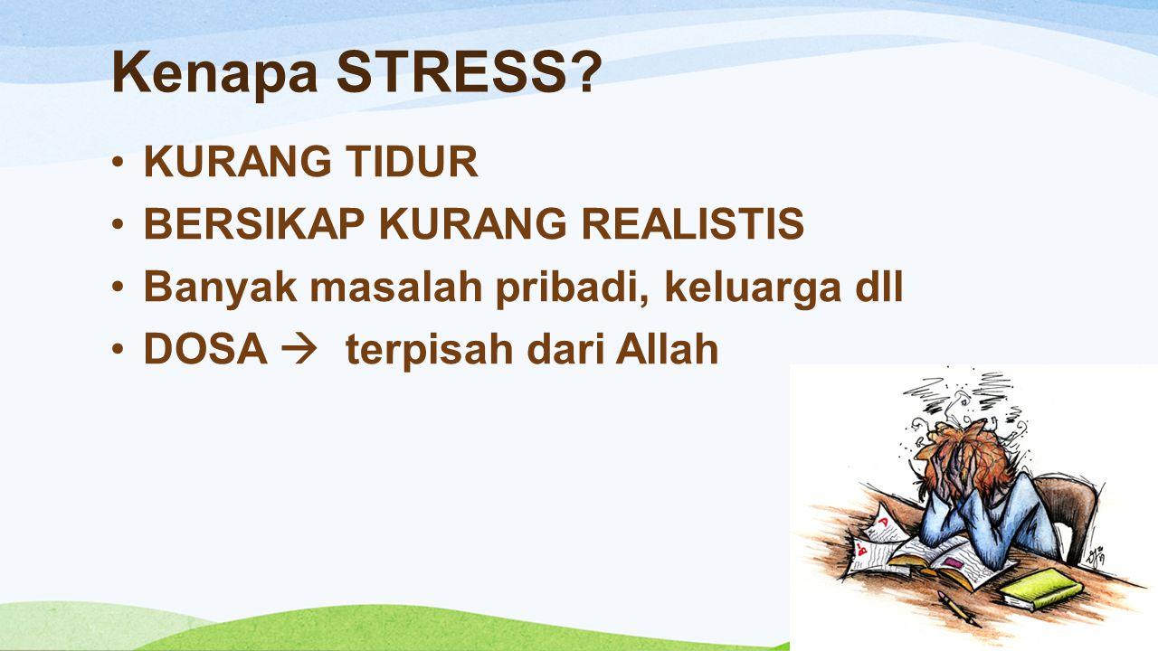 Kenapa STRESS KURANG TIDUR BERSIKAP KURANG REALISTIS