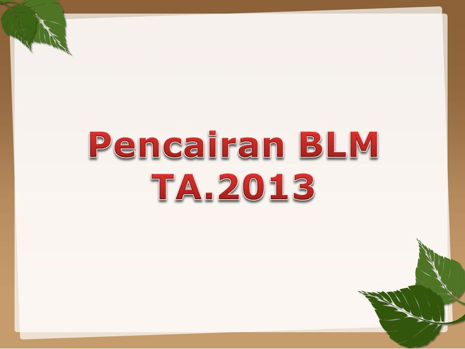 Pencairan BLM TA.2013