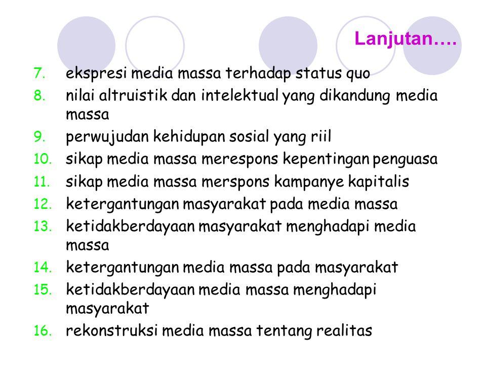 Lanjutan…. ekspresi media massa terhadap status quo