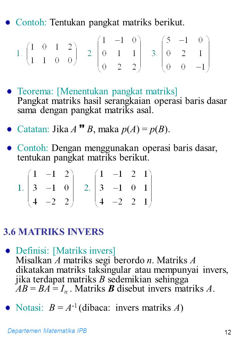 Contoh: Tentukan pangkat matriks berikut.