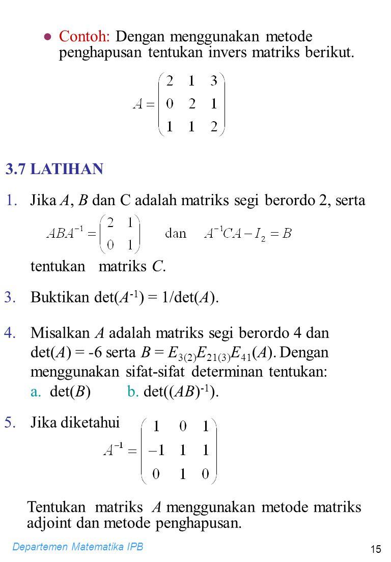 Contoh: Dengan menggunakan metode penghapusan tentukan invers matriks berikut.