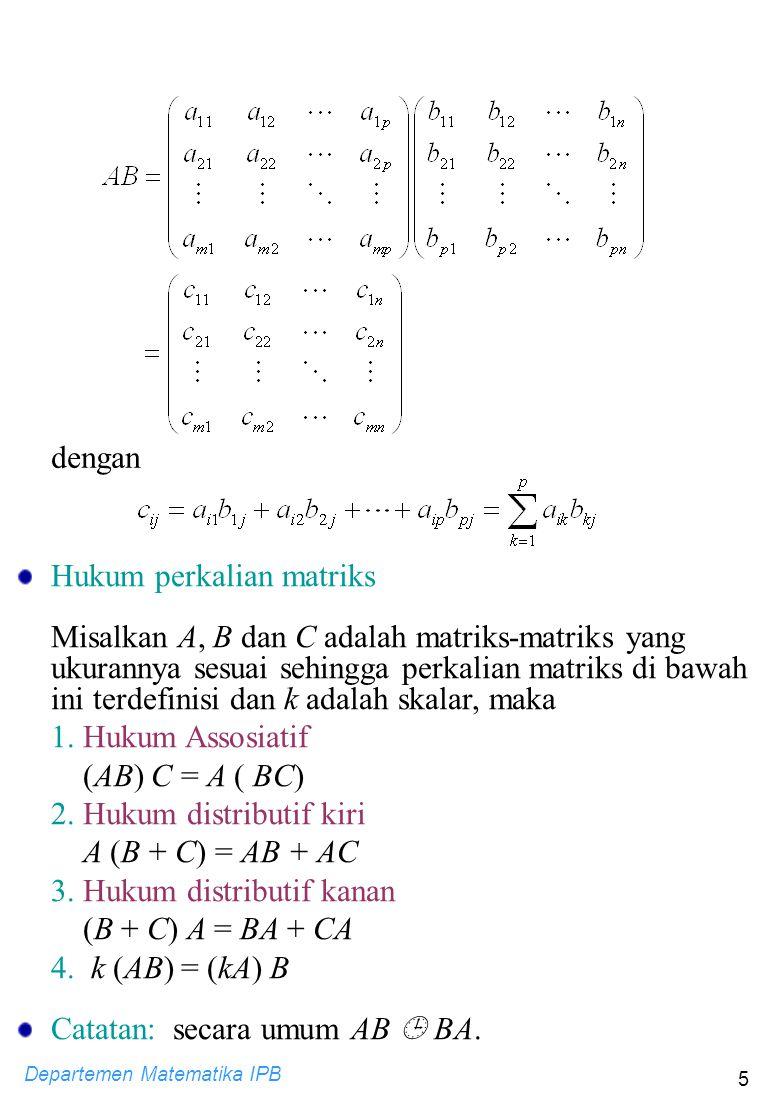 dengan Hukum perkalian matriks.