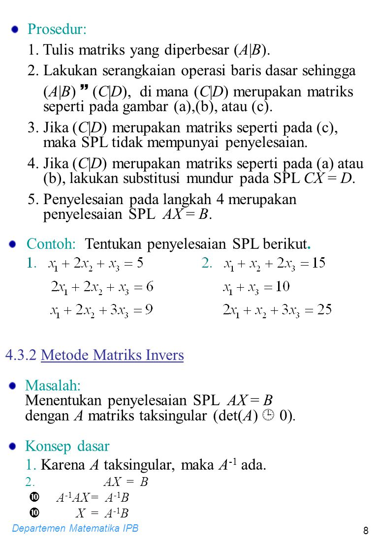 1. Tulis matriks yang diperbesar (A|B).