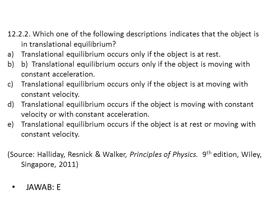 12.2.2. Which one of the following descriptions indicates that the object is in translational equilibrium
